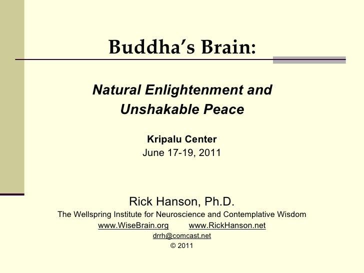 <ul><li>Buddha's Brain: </li></ul><ul><li>Natural Enlightenment and </li></ul><ul><li>Unshakable Peace </li></ul><ul><li>K...