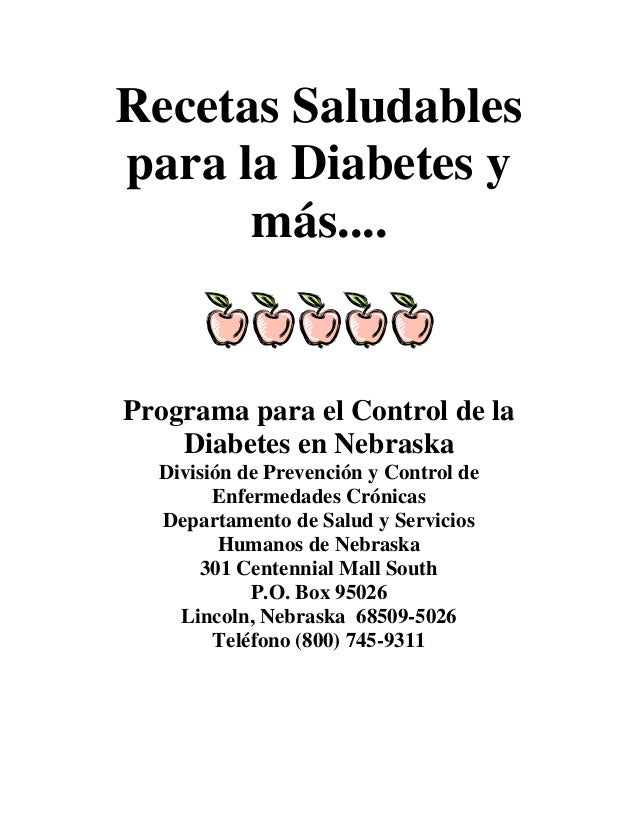 Recetas Saludables para la Diabetes y más.... Programa para el Control de la Diabetes en Nebraska División de Prevención y...