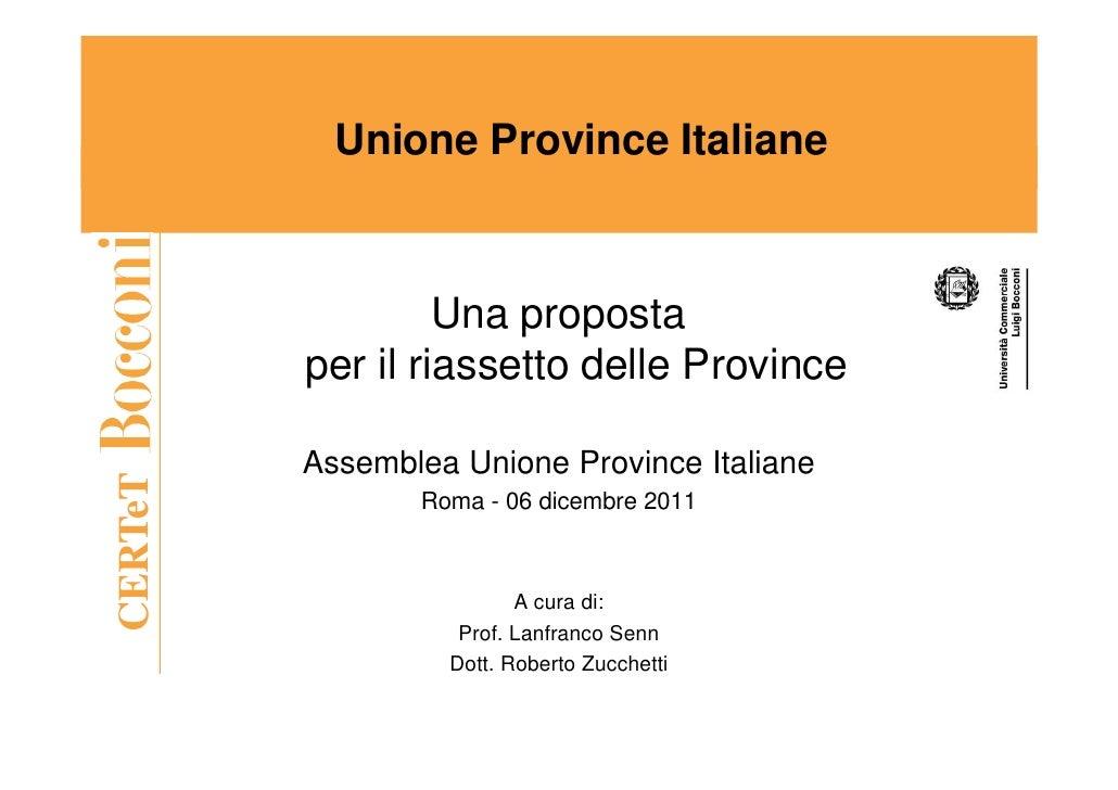 Unione Province Italiane                  Una proposta         per il riassetto delle Province         Assemblea Unione Pr...