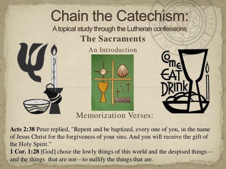 The Sacraments                               An Introduction                          Memorization Verses:Acts 2:38 Peter ...