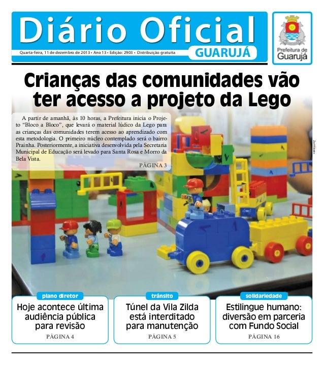Diário Oficial Quarta-feira, 11 de dezembro de 2013 • Ano 13 • Edição: 2903 • Distribuição gratuita  GUARUJÁ  Crianças das...