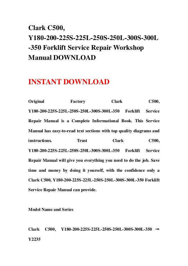 Clark C500,Y180-200-225S-225L-250S-250L-300S-300L-350 Forklift Service Repair WorkshopManual DOWNLOADINSTANT DOWNLOADOrigi...