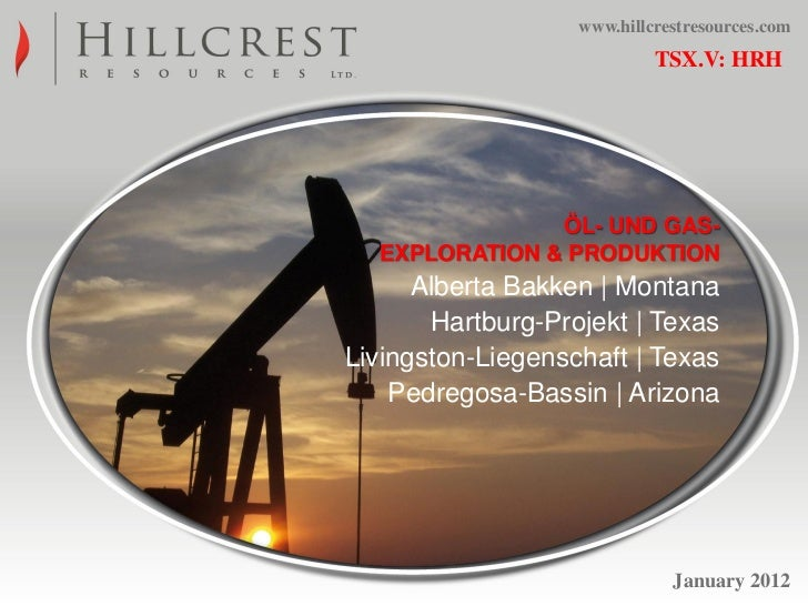 www.hillcrestresources.com                            TSX.V: HRH               ÖL- UND GAS-  EXPLORATION & PRODUKTION     ...