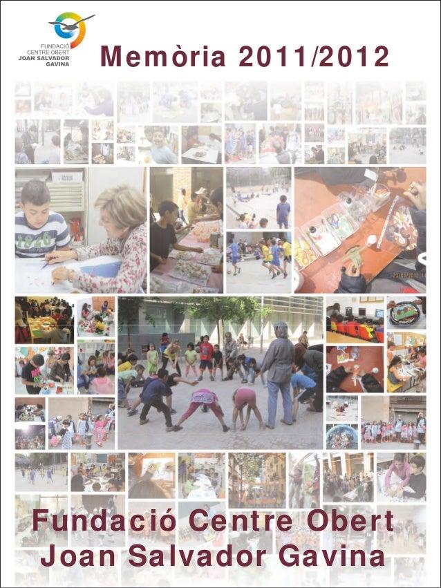 Memòria 2011/2012Fundació Centre ObertJoan Salvador Gavina