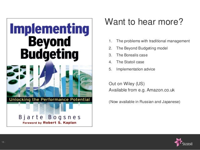 Want to hear more?       1.   The problems with traditional management       2.   The Beyond Budgeting model       3.   Th...