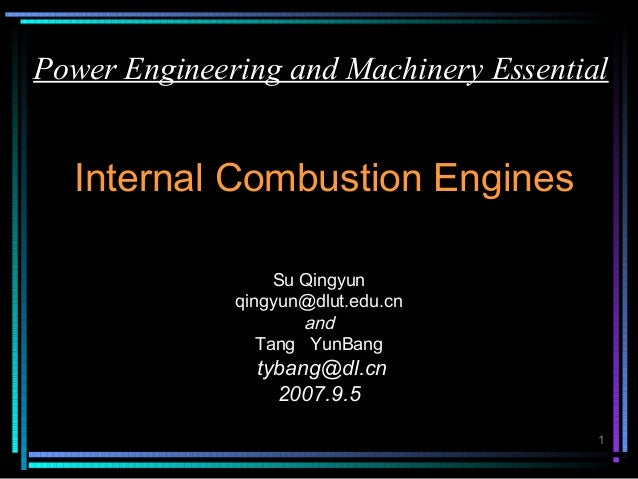 Power Engineering and Machinery Essential  Internal Combustion Engines                   Su Qingyun              qingyun@d...