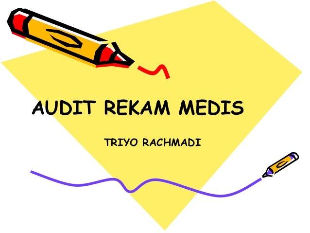 AUDIT REKAM MEDIS     TRIYO RACHMADI