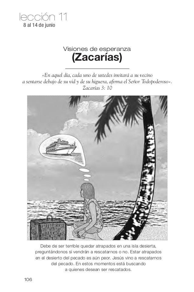 lección 118 al 14 de junioVisiones de esperanza(Zacarías)«En aquel día, cada uno de ustedes invitará a su vecinoa sentarse...