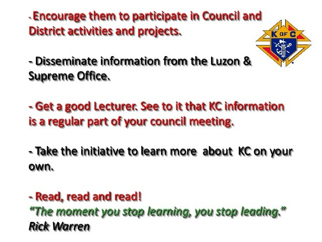- Encourage them to participate in Council and District activities and projects. - Disseminate information from the Luzon ...