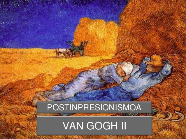 VAN GOGH II POSTINPRESIONISMOA