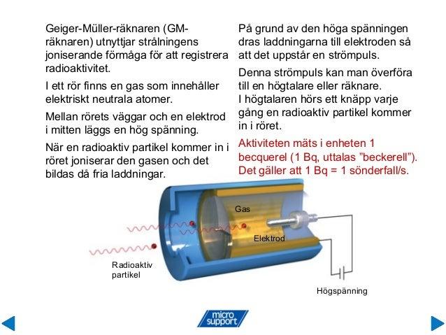 Geiger-Müller-räknaren (GM- räknaren) utnyttjar strålningens joniserande förmåga för att registrera radioaktivitet. Radioa...