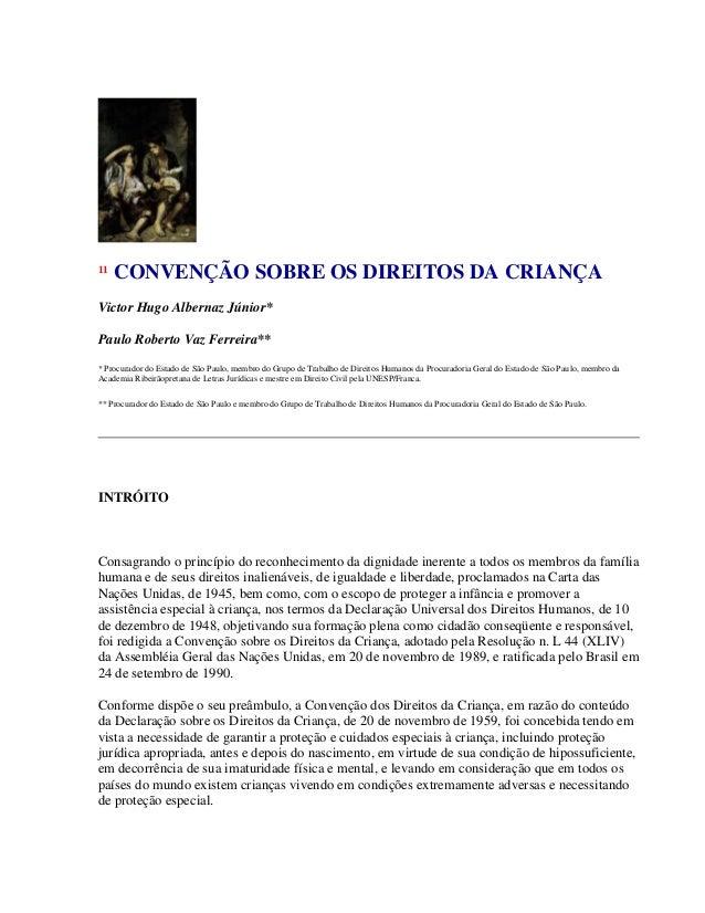 11  CONVENÇÃO SOBRE OS DIREITOS DA CRIANÇA  Victor Hugo Albernaz Júnior* Paulo Roberto Vaz Ferreira** * Procurador do Esta...
