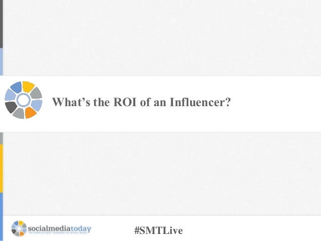 What's the ROI of an Influencer?  #SMTLive