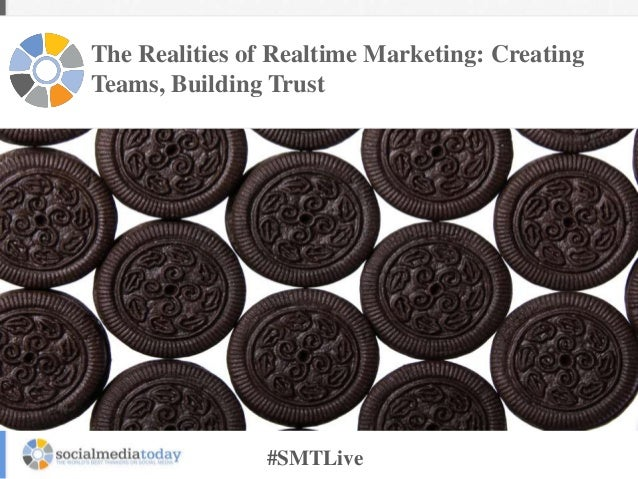 The Realities of Realtime Marketing: Creating Teams, Building Trust  #SMTLive