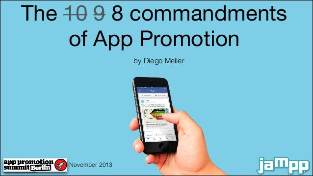 The 10 9 8 commandments  of App Promotion by Diego Meller  November 2013