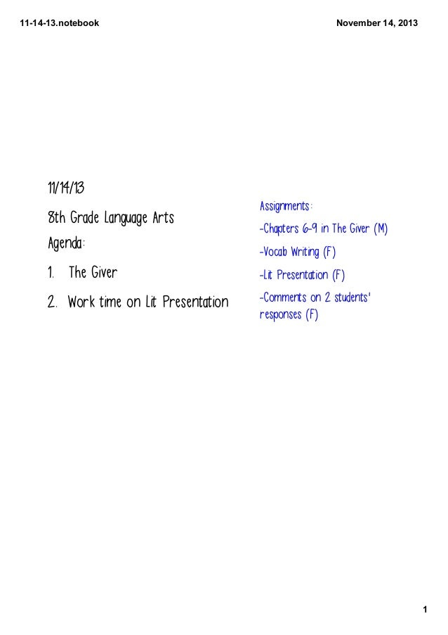 111413.notebook  November14,2013  11/14/13 8th Grade Language Arts Agenda:  Assignments: -Chapters 6-9 in The Giver (M...