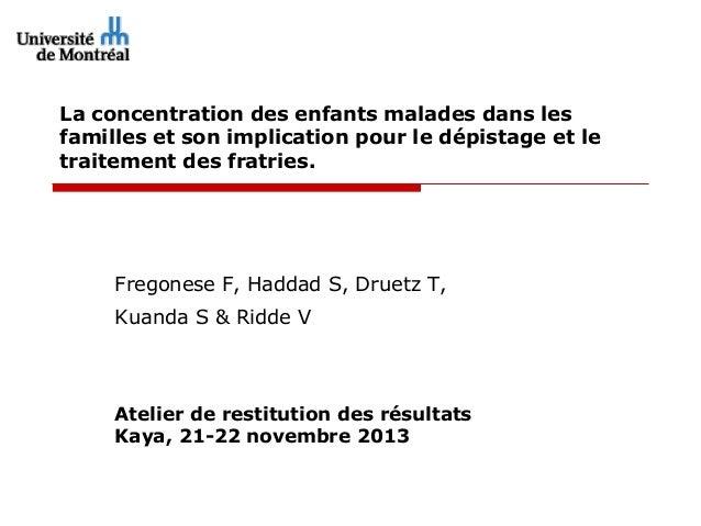 La concentration des enfants malades dans les familles et son implication pour le dépistage et le traitement des fratries....