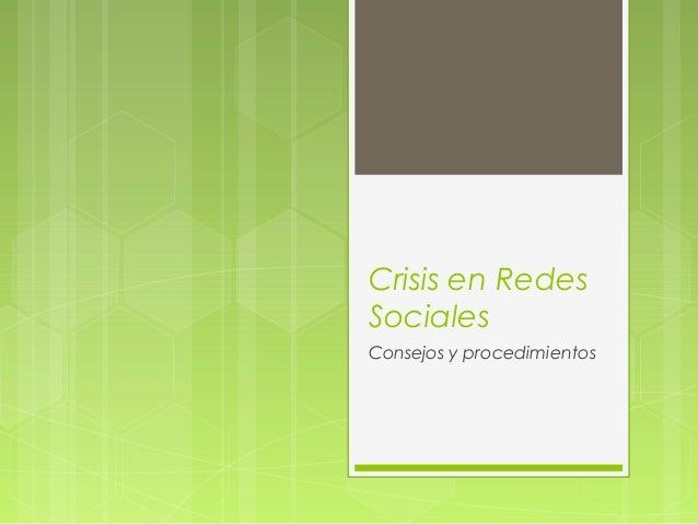 Crisis en Redes Sociales Consejos y procedimientos