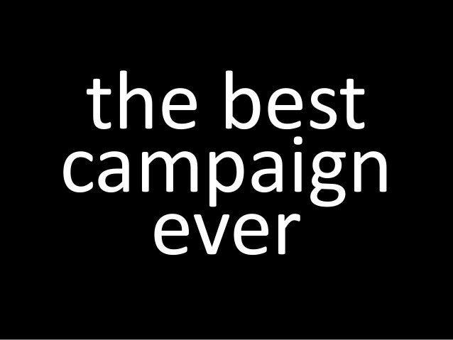 the best campaign ever