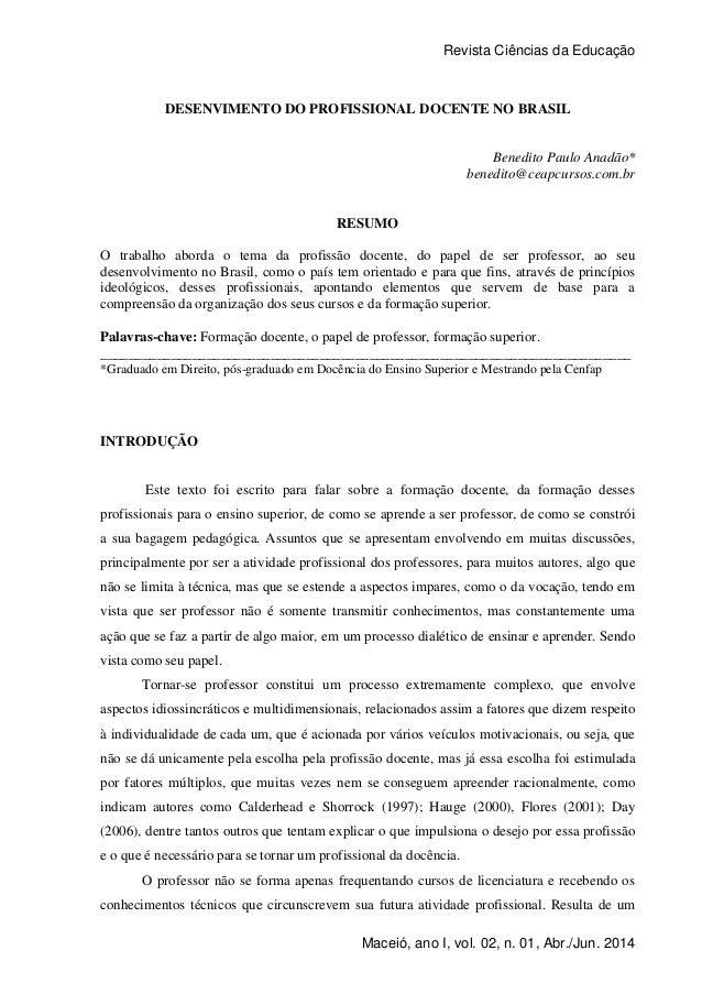 Revista Ciências da Educação 1 Maceió, ano I, vol. 02, n. 01, Abr./Jun. 2014 DESENVIMENTO DO PROFISSIONAL DOCENTE NO BRASI...