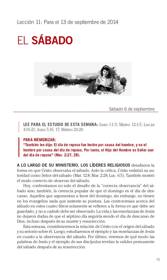 75  Lección 11: Para el 13 de septiembre de 2014  EL SÁBADO  Sábado 6 de septiembre  LEE PARA EL ESTUDIO DE ESTA SEMANA: J...