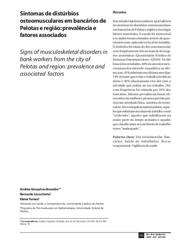 295 Rev Bras Epidemiol  2005; 8(3): 295-305  Sintomas de distúrbios  osteomusculares em bancários de  Pelotas e região: pr...