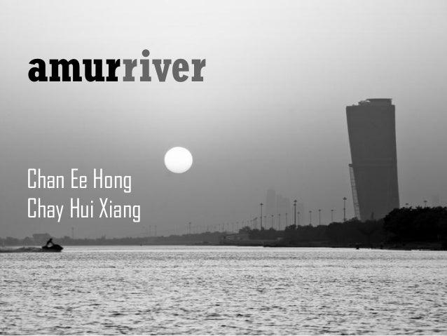 amurriver  Chan Ee Hong  Chay Hui Xiang