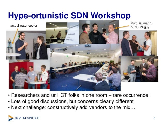 © 2014 SWITCH • Researchers and uni ICT folks in one room – rare occurrence! • Lots of good discussions, but concerns clea...