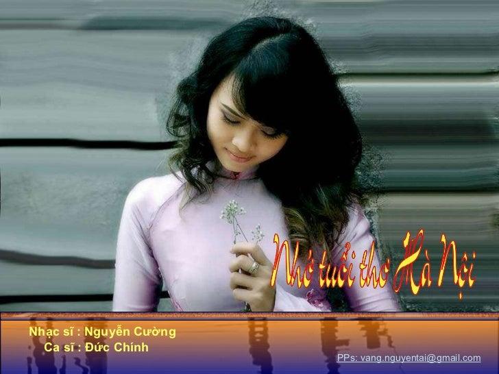Nhạc sĩ : Nguyễn Cường Ca sĩ : Đức Chính PPs: vang.nguyentai@gmail.com