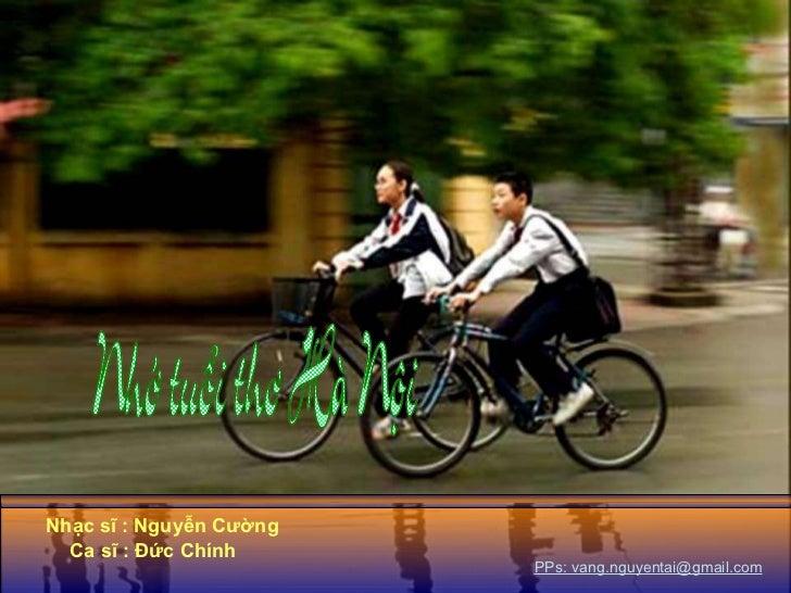 Ca sĩ : Đức Chính PPs: vang.nguyentai@gmail.com Nhạc sĩ : Nguyễn Cường