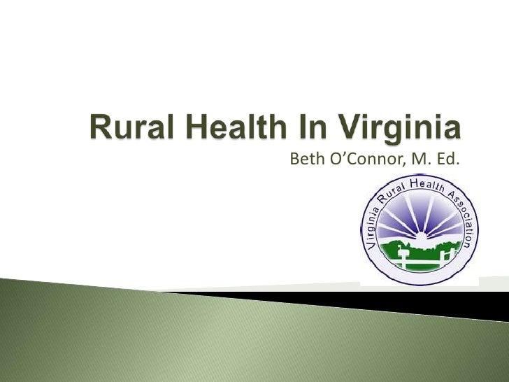 Rural Health In Virginia<br />Beth O'Connor, M. Ed.<br />