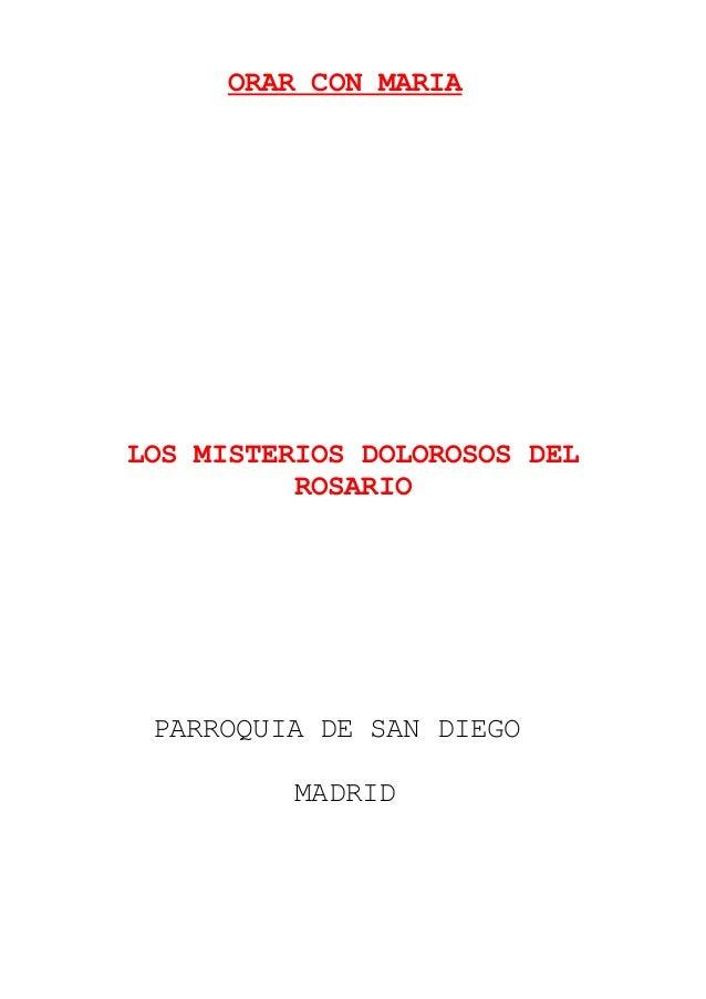 ORAR CON MARIA LOS MISTERIOS DOLOROSOS DEL ROSARIO PARROQUIA DE SAN DIEGO MADRID