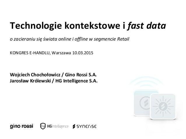 Technologie  kontekstowe  i  fast  data        o  zacieraniu  się  świata  online  i  offline  w...