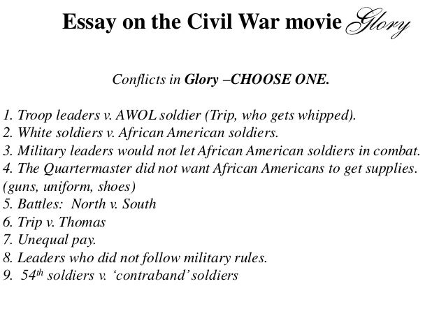 essays on the movie glory Access to over 100,000 complete essays and term the movie glory portrayed many real aspects of the essays related to movie glory based on the civil war 1.