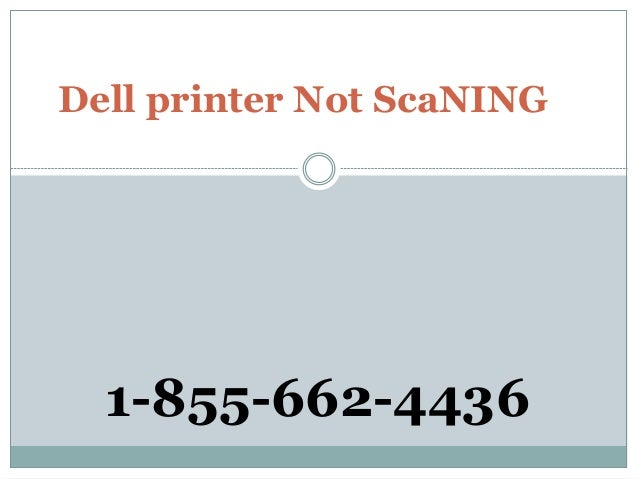 Dell printer Not ScaNING 1-855-662-4436