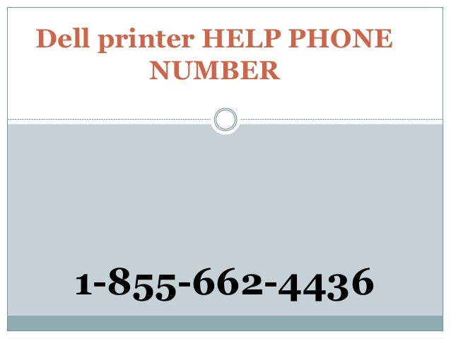 Dell printer HELP PHONE NUMBER 1-855-662-4436