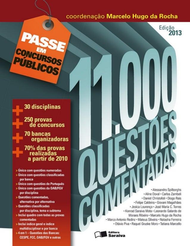 ISBN 978-85-02-20144-6 11.000 questões comentadas / coordenação Marcelo Hugo da Rocha. – São Paulo : Saraiva, 2013. – (Col...