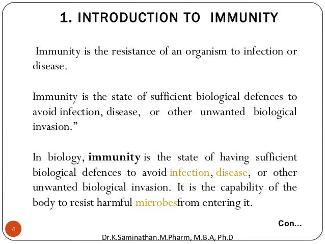 4 1. INTRODUCTION TO IMMUNITY Immunity is the resistance of an organism to infection or disease. Immunity is the state of ...