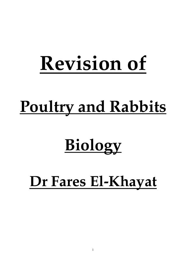 1 Revision of Poultry and Rabbits Biology Dr Fares El-Khayat