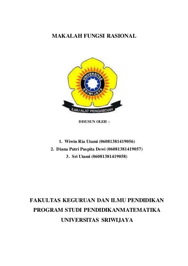 MAKALAH FUNGSI RASIONAL DISUSUN OLEH : 1. Wiwin Ria Utami (06081381419056) 2. Diana Putri Puspita Dewi (06081381419057) 3....