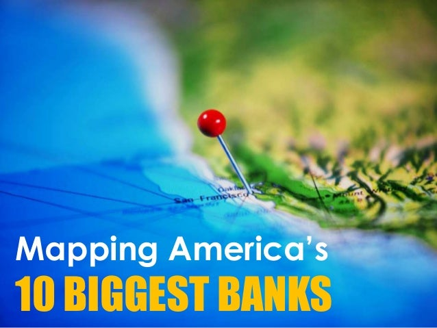 Mapping America's 10 BIGGEST BANKS