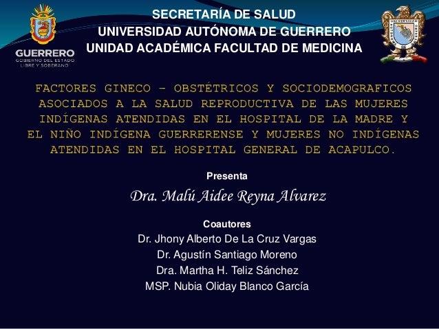 Presenta Dra. Malú Aidee Reyna Alvarez Coautores Dr. Jhony Alberto De La Cruz Vargas Dr. Agustín Santiago Moreno Dra. Mart...