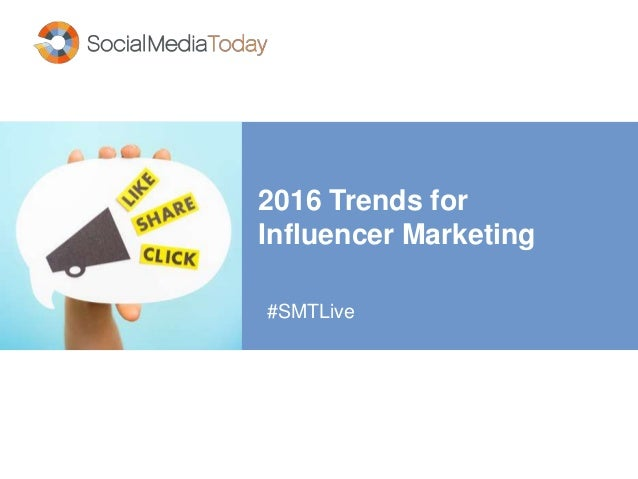 2016 Trends for Influencer Marketing #SMTLive