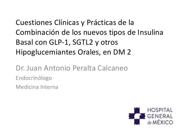 Cuestiones Clínicas y Prácticas de la Combinación de los nuevos tipos de Insulina Basal con GLP-1, SGTL2 y otros Hipogluce...