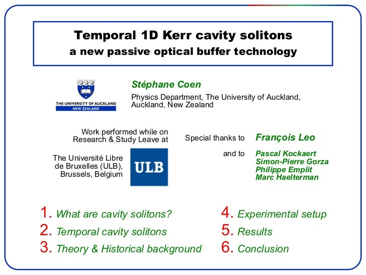Temporal 1D Kerr cavity solitons      a new passive optical buffer technology                         Stéphane Coen       ...
