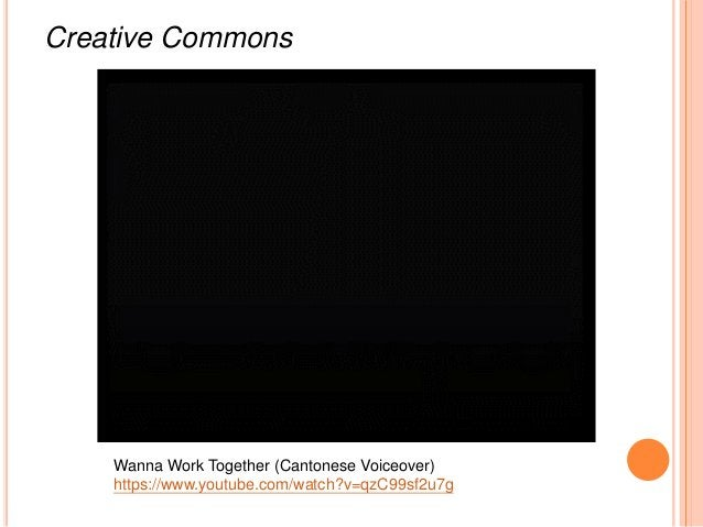 Creative Commons Wanna Work Together (Cantonese Voiceover) https://www.youtube.com/watch?v=qzC99sf2u7g
