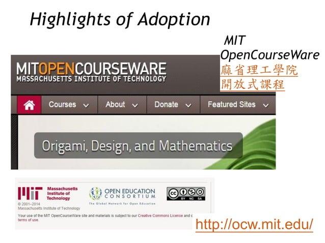 MIT OpenCourseWare 麻省理工學院 開放式課程 http://ocw.mit.edu/ Highlights of Adoption
