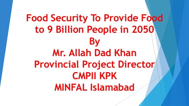 11.Food security to provide food to 9 billion peoples in ...