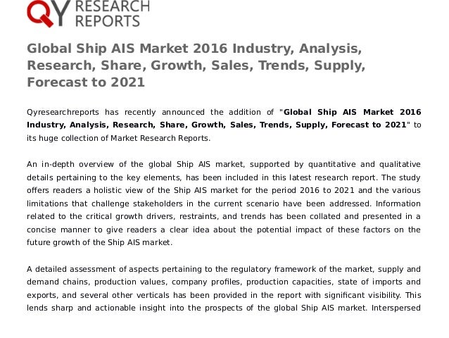 Global Ship AIS Market 2016 Industry, Analysis, Research, Share, Growth, Sales, Trends, Supply, Forecast to 2021 Qyresearc...