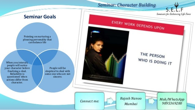 Seminar Goals Pointing on nurturing a pleasing personality that can balance life People will be skeptical to deal with som...